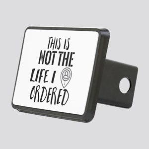 This Is Not the Life I Ord Rectangular Hitch Cover