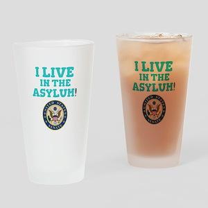 I LIVE IN THE ASYLUM - US SENATE! Drinking Glass