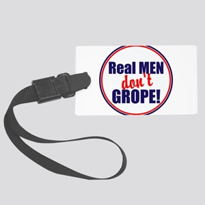 Real men don't grope Luggage Tag