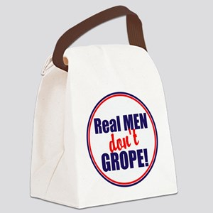 Real men don't grope Canvas Lunch Bag
