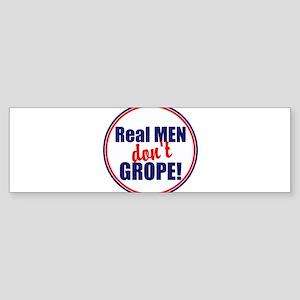 Real men don't grope Bumper Sticker