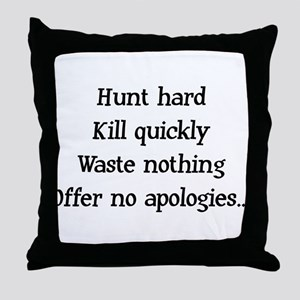 Hunt Hard Throw Pillow