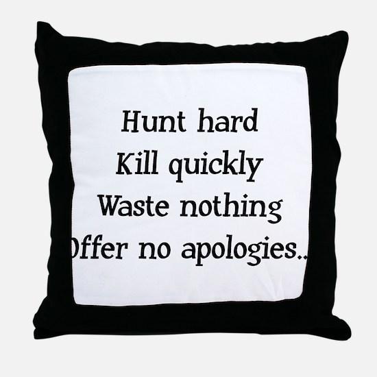 Hunt Hard Throw Pillow