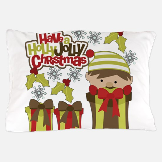 Have A Holly Jolly Christmas Pillow Case
