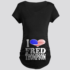 I Love Fred Thompson Maternity Dark T-Shirt