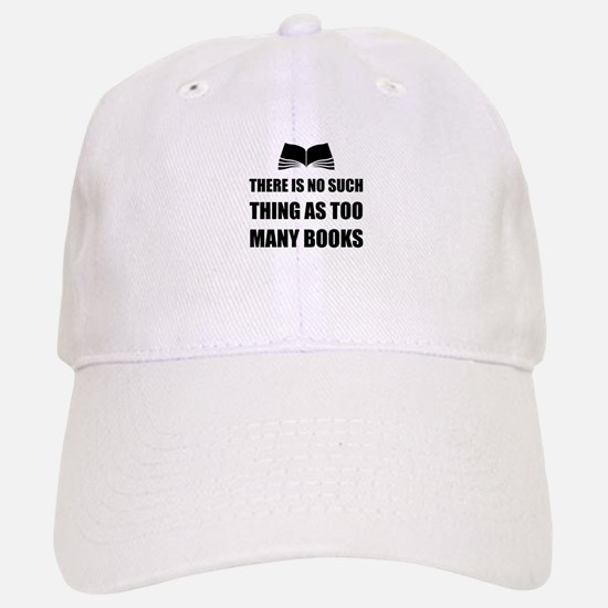 Too Many Books Baseball Baseball Baseball Cap