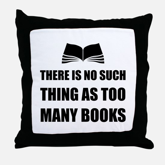 Too Many Books Throw Pillow