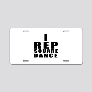 I Rep Square Dance Aluminum License Plate
