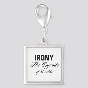 Irony. The Opposite of Wrinkly Charms