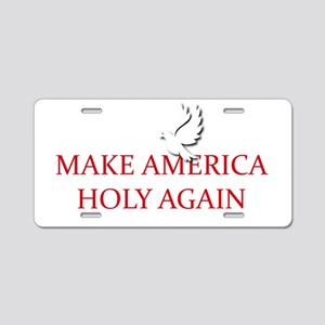Make America Holy Again Aluminum License Plate