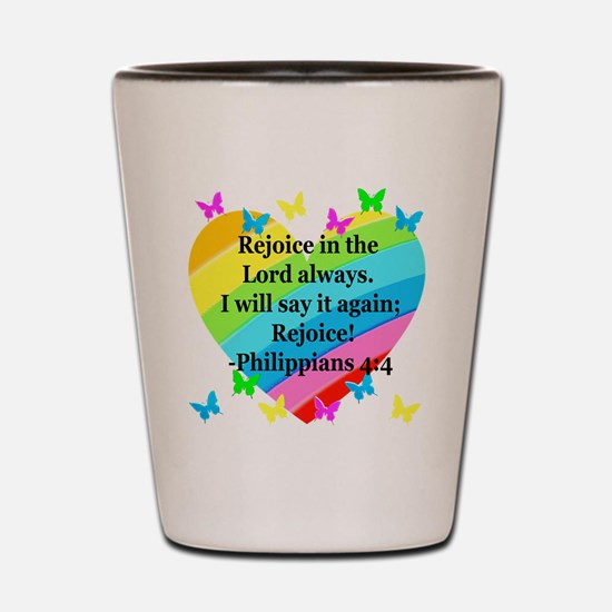 PHILIPPIANS 4:4 Shot Glass