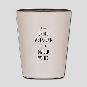 United We Bargain III Shot Glass