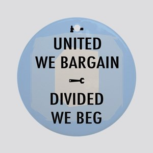 United We Bargain III Round Ornament