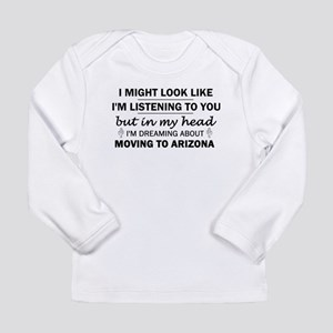 Moving to Arizona Long Sleeve T-Shirt