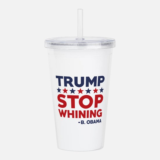Trump Stop Whining Acrylic Double-wall Tumbler