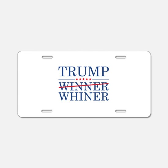 Trump Winner Whiner Aluminum License Plate