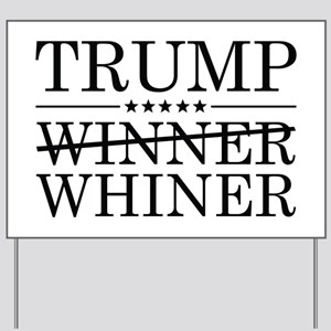 Trump Winner Whiner Yard Sign