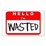 Hello I'm Wasted Rectangle Sticker