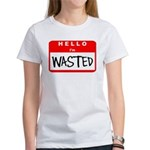 Hello I'm Wasted Women's T-Shirt