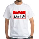 Hello I'm Wasted White T-Shirt