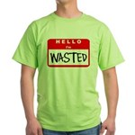 Hello I'm Wasted Green T-Shirt