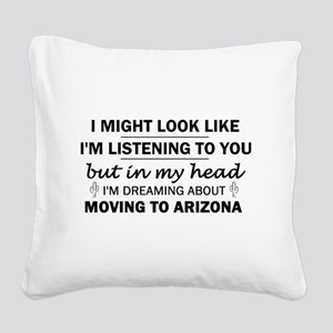 Moving to Arizona Square Canvas Pillow