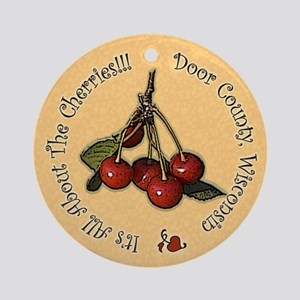 It's All About The Cherries Round Ornament