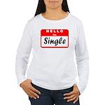 Hello I'm Single Women's Long Sleeve T-Shirt