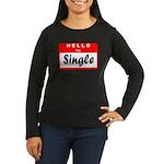 Hello I'm Single Women's Long Sleeve Dark T-Shirt