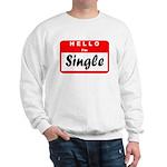 Hello I'm Single Sweatshirt
