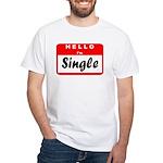 Hello I'm Single White T-Shirt