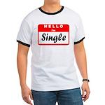 Hello I'm Single Ringer T