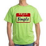 Hello I'm Single Green T-Shirt