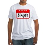 Hello I'm Single Fitted T-Shirt