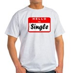 Hello I'm Single Light T-Shirt