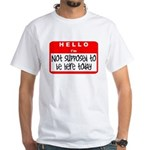 Hello I'm NSTBHT White T-Shirt
