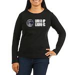 Love It or Leave It: Earth Women's Long Sleeve Dar