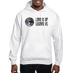 Love It or Leave It: Earth Hooded Sweatshirt