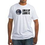 Love It or Leave It: Earth Fitted T-Shirt