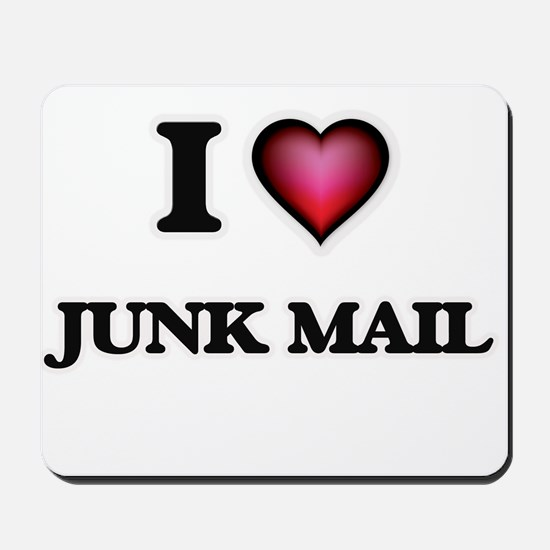 I Love Junk Mail Mousepad