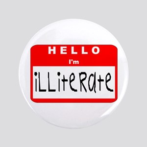 "Hello I'm Illiterate 3.5"" Button"