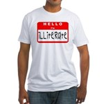 Hello I'm Illiterate Fitted T-Shirt