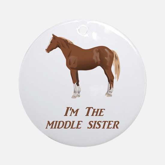 I'm the Middle Sister Round Ornament