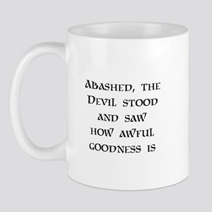 How Awful Goodness Is Mug