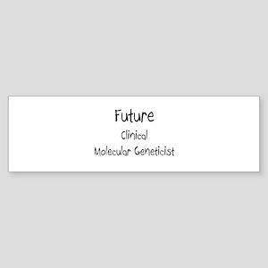 Future Clinical Molecular Geneticist Sticker (Bump