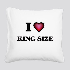 I Love King Size Square Canvas Pillow