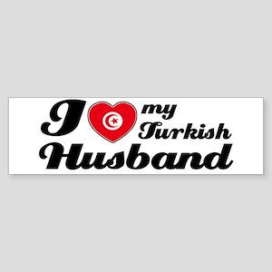 I love my Turkish Husband Bumper Sticker