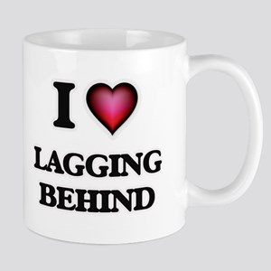 I Love Lagging Behind Mugs