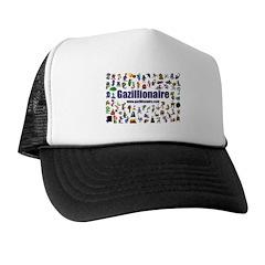 Gazillionaire Trucker Hat