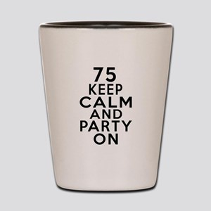 75 Keep Clam And Party On Shot Glass